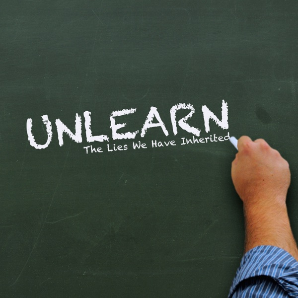 UNLEARN the lies