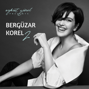 Bergüzar Korel - Aykut Gürel Presents Bergüzar Korel, Vol. 2
