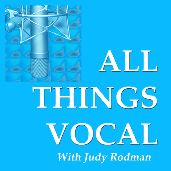All Things Vocal: Podcast for Singers, Speakers, Voice Coaches and