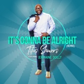 Titus Showers - It's Gonna Be Alright (Remix)
