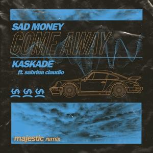 Sad Money & Kaskade - Come Away feat. Sabrina Claudio