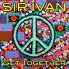 Sir Ivan - Get Together (Chris the Greek Panaghi & Josh Harris Club)