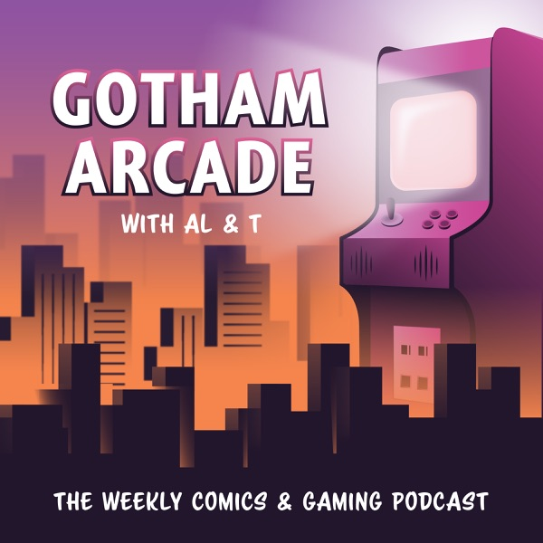 Gotham Arcade | Listen Free on Castbox