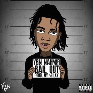 YBN Nahmir - Bail Out
