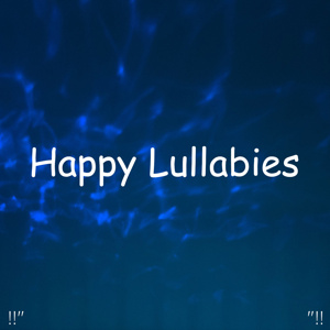 "Einstein Baby Lullaby Academy & Rockabye Lullaby - !!"" Happy Lullabies ""!!"