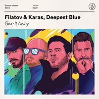Give It Away (Record Mix) - FILATOV & KARAS / DEEPEST BLUE