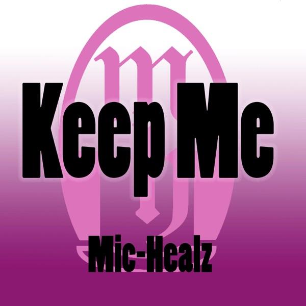Mic-Healz - Keep Me