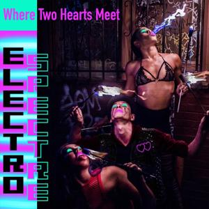 Electro Spectre - Where Two Hearts Meet