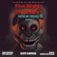 Scott Cawthon, Carly Anne West & Andrea Waggener - Fetch: Five Nights at Freddy's: Fazbear Frights, Book 2 artwork