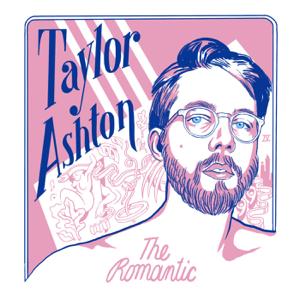 Taylor Ashton - The Romantic
