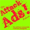 Attack Ads!  The Podcast