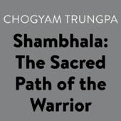 Shambhala: The Sacred Path of the Warrior (Unabridged)
