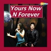 Yours Now n' Forever