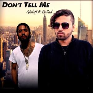 Ghilaff & Ballad - Don't Tell Me