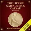 The Life of Gaius Julius Caesar (Unabridged) - Suetonius & Thomas Forester - translator