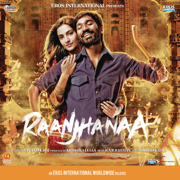 Raanjhanaa (Original Motion Picture Soundtrack) - A. R. Rahman - A. R. Rahman