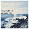 Ringo Ruffsoul - Versatile Fall - EP artwork
