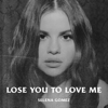Selena Gomez - Lose You to Love Me  artwork