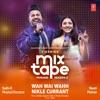 Wah Wai Wahh Nikle Currant From T Series Mixtape Punjabi Season 2 Single