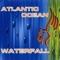Atlantic Ocean - Waterfall 2009 Garotos De Praia Extended Mix