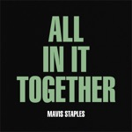 Mavis Staples - All In It Together