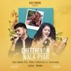 Chitthiyon Wala Pyar feat Abhay Jodhpurkar Anwesshaa Single