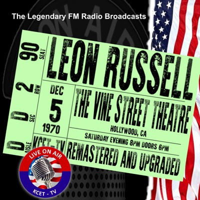 Legendary FM Broadcasts - The Vine Street Theatre, Hollywood CA 5th December 1970 (Live) - Leon Russell