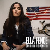 Ella Fence - Don't Feed the Monster