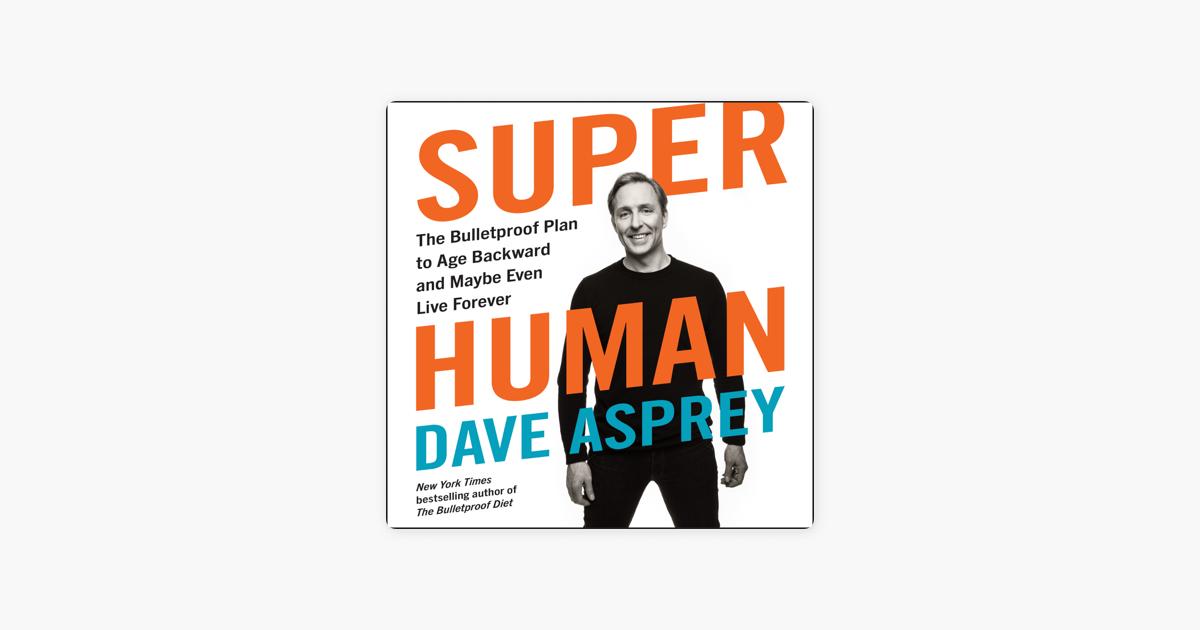 Super Human - Dave Asprey
