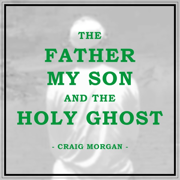 The Father, My Son, And the Holy Ghost - Single