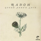 Radon - Queen Anne's Lace (Color Red Music)