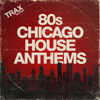 Various Artists - 80s Chicago House Anthems artwork