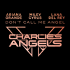 Don t Call Me Angel Charlie s Angels - Ariana Grande, Miley Cyrus & Lana Del Rey mp3