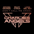Netherlands Top 10 Songs - Don't Call Me Angel (Charlie's Angels) - Ariana Grande, Miley Cyrus & Lana Del Rey