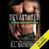 R.L. Mathewson - Devastated: Anger Management, Book 1 (Unabridged)  artwork