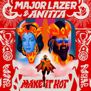 Make It Hot - Major Lazer & Anitta - Major Lazer & Anitta