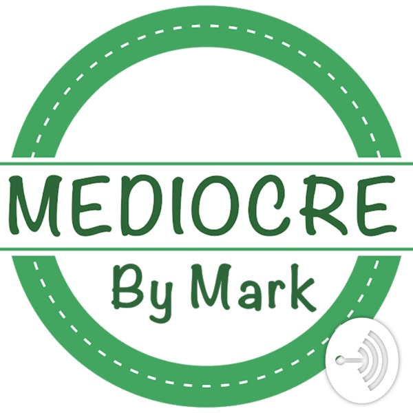 Mediocre By Mark