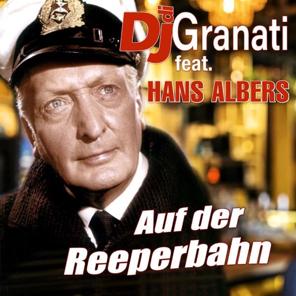 DJ di Granati mit Auf der Reeperbahn (feat. Hans Albers)