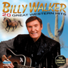 Billy Walker - 20 Great Western Hits artwork