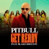 Get Ready (feat. Blake Shelton) - Single, Pitbull