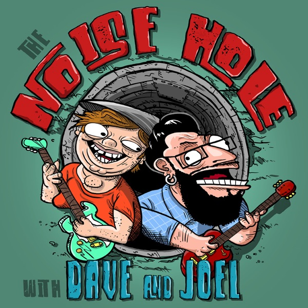 The Noise Hole with Dave and Joel