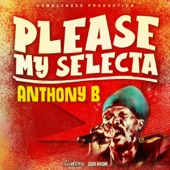 Anthony B - Please My Selecta