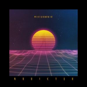 Misternokio - Addicted