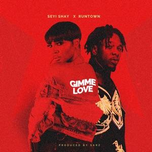 Seyi Shay & Runtown - Gimme Love