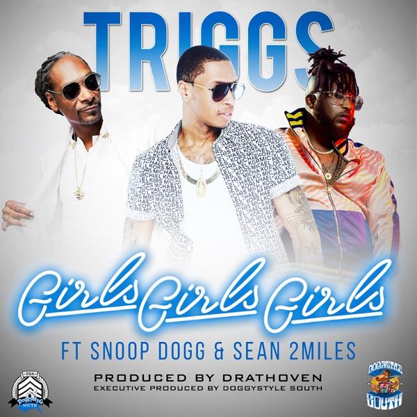 Girls Girls Girls (feat. Snoop Dogg & Sean 2 Miles) - Single