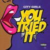 City Girls - You Tried It Song Lyrics