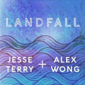 Jesse Terry & Alex Wong - Landfall