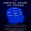 Jared Tendler & Barry Carter - The Mental Game of Poker: Proven Strategies for Improving Tilt Control, Confidence, Motivation, Coping with Variance, And More (Unabridged)  artwork