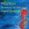 Pawel Markowicz - Philip Glass: Symphony for Solo Piano  artwork