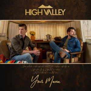 HIGH VALLEY - Your Mama Chords and Lyrics